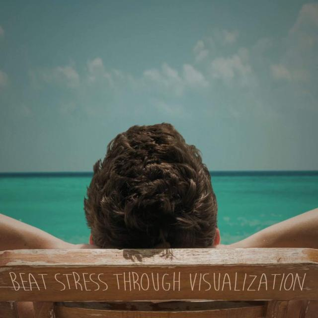 "Man relaxing on the beach with text saying ""beat stress through visualization"""